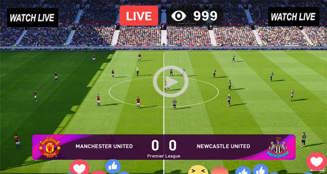 Manchester United vs New Castle United Live Football Streaming